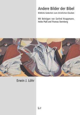 Andere Bilder der Bibel, Erwin J. Löhr