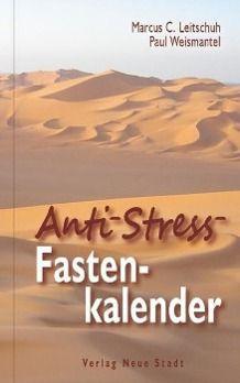 Anti-Stress-Fastenkalender, Marcus C. Leitschuh, Kerstin Held