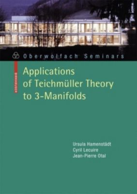 Applications of Teichmüller Theory to 3-Manifolds, Ursula Hamenstädt, Cyril Lecuire, Jean-Pierre Otal