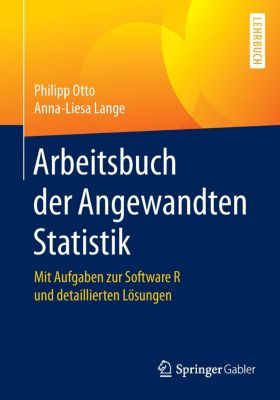 Arbeitsbuch der Angewandten Statistik, Philipp Otto, Anna-Liesa Lange