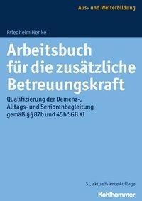 Arbeitsbuch für die zusätzliche Betreuungskraft, Friedhelm Henke