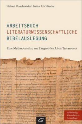 Arbeitsbuch literaturwissenschaftliche Bibelauslegung, Helmut Utzschneider, Stefan Ark Nitsche