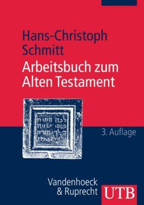 Arbeitsbuch zum Alten Testament, Hans-Christoph Schmitt