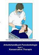 Arbeitshandbuch Parodontologie: Bd.1 Konservative Therapie, Sonja Sälzer, Dorothee Neuhoff, Gregor Petersilka, Benjamin Ehmke