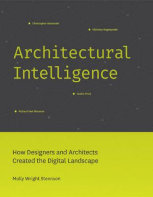 Architectural Intelligence, Molly Wright Steenson