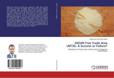 ASEAN Free Trade Area (AFTA): A Success or Failure?, Mohammed Faiz Shaul Hamid