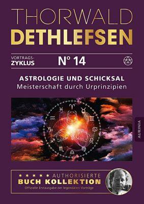 Astrologie und Schicksal - Meisterschaft durch Urprinzipien, Thorwald Dethlefsen