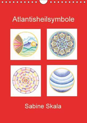 Atlantisheilsymbole (Wandkalender 2018 DIN A4 hoch) Dieser erfolgreiche Kalender wurde dieses Jahr mit gleichen Bildern, Sabine Skala