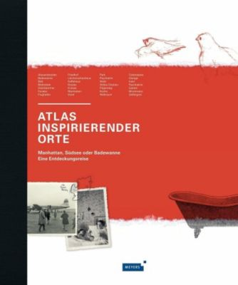 Atlas inspirierender Orte., Stephan Porombka, Wiebke Porombka