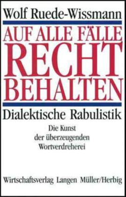 Auf alle Fälle Recht behalten, Wolf Ruede-Wissmann