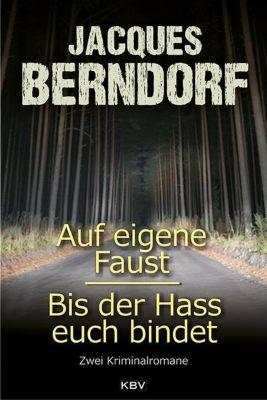 Auf eigene Faust / Bis der Hass euch bindet, Jacques Berndorf