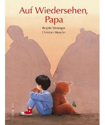 Auf Wiedersehen, Papa, Brigitte Weninger, Christian Maucler