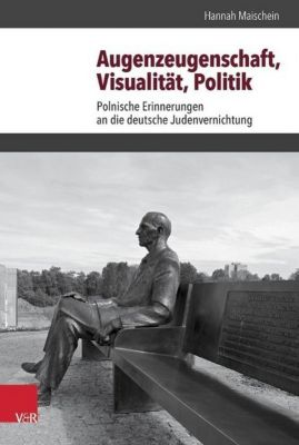 Augenzeugenschaft, Visualität, Politik, Hannah Maischein