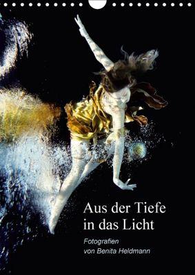 Aus der Tiefe in das Licht (Wandkalender 2018 DIN A4 hoch), Benita Heldmann