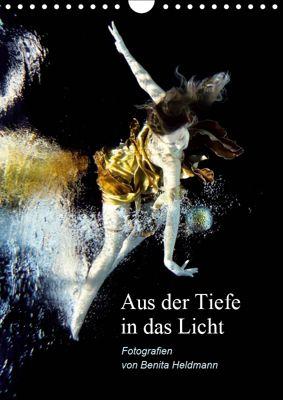 Aus der Tiefe in das Licht (Wandkalender 2019 DIN A4 hoch), Benita Heldmann