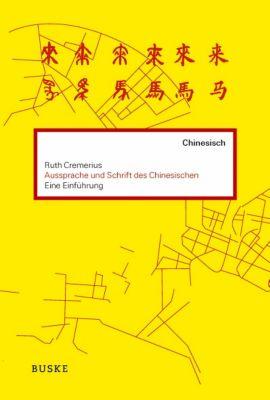 Aussprache und Schrift des Chinesischen, m. Audio-CD, Ruth Cremerius