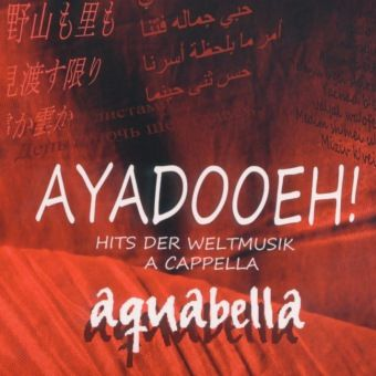 Ayadooeh! - Hits Der Weltmusik A Cappella, Aquabella