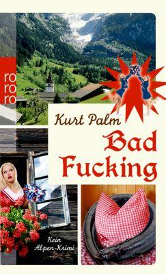 Bad Fucking, Kurt Palm