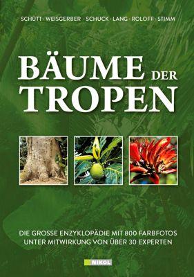 Bäume der Tropen, Peter Schütt, Horst Weisgerber, Hans J. Schuck, Bernd Stimm