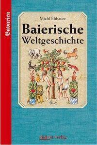 Baierische Weltgeschichte, Michael Ehbauer