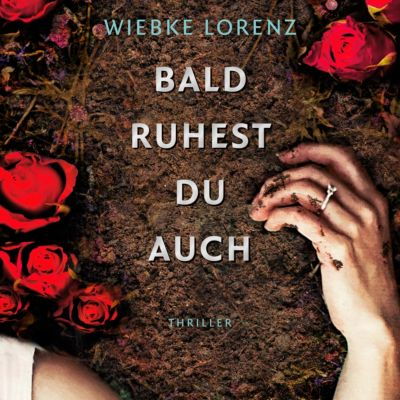Bald ruhest du auch, 1 MP3-CD (DAISY-Edition), Wiebke Lorenz