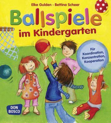 Ballspiele im Kindergarten, Elke Gulden, Bettina Scheer