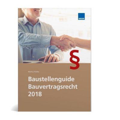 Baustellenguide Bauvertragsrecht 2018, Markus Fiedler