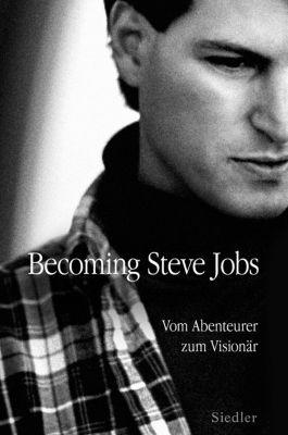 Becoming Steve Jobs, Brent Schlender, Rick Tetzeli