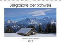 Bergblicke der Schweiz (Wandkalender 2018 DIN A3 quer), Franziska André-Huber, Franziska André-Huber / swissmountainview.ch