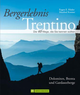 Bergerlebnis Trentino, Eugen E. Hüsler, Manfred Kostner