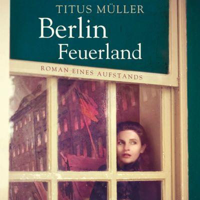 Berlin Feuerland, 2 MP3-CDs, Titus Müller