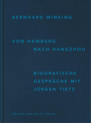 Bernhard Winking. Von Hamburg nach Hangzhou.