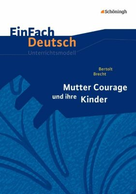 Bertolt Brecht: Mutter Courage und ihre Kinder, Bertolt Brecht, Christine Mersiowsky
