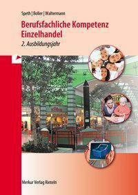 Berufsfachliche Kompetenz Einzelhandel - 2. Ausbildungsjahr, Hermann Speth, Eberhardt Boller, Aloys Waltermann