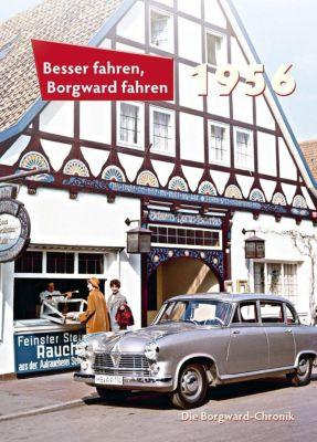 Besser fahren, Borgward fahren 1956, Peter Kurze