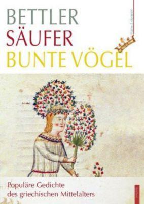 Bettler - Säufer - bunte Vögel, Hans Eideneier