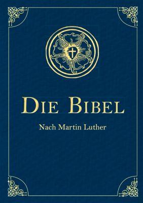 Bibelausgaben: Die Bibel - Altes und Neues Testament nach Martin Luther, (Iris®-LEINEN-Ausgabe), Martin Luther