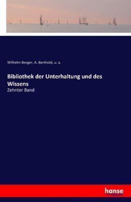 Bibliothek der Unterhaltung und des Wissens, Wilhelm Berger, A. Berthold