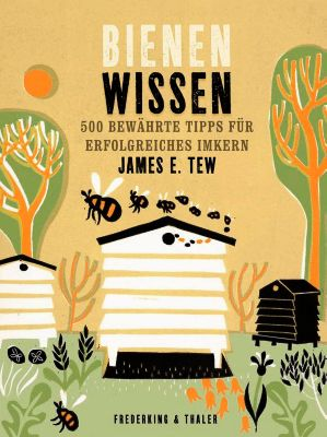 Bienenwissen, James E. Tew