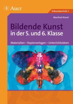 Bildende Kunst in der 5. und 6. Klasse, Manfred Kiesel
