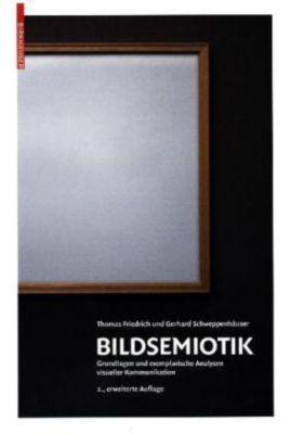 Bildsemiotik, Gerhard Schweppenhäuser, Thomas Friedrich