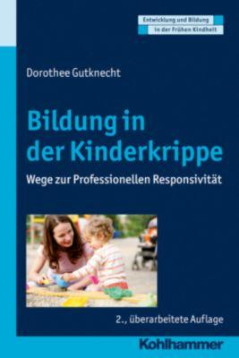 Bildung in der Kinderkrippe, Dorothee Gutknecht