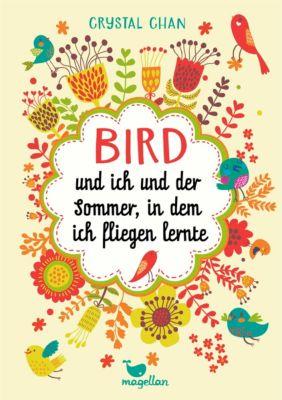 Bird und ich und der Sommer, in dem ich fliegen lernte, Crystal Chan