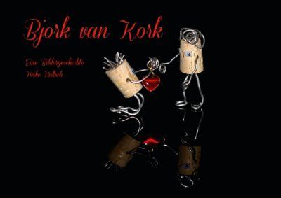 Bjork van Kork (Posterbuch DIN A2 quer), Heike Hultsch