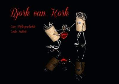 Bjork van Kork (Tischaufsteller DIN A5 quer), Heike Hultsch