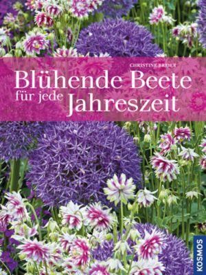 Blühende Beete für jede Jahreszeit, Christine Breier