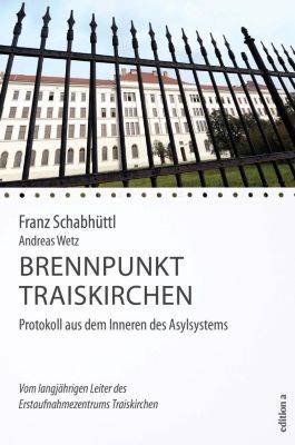 Brennpunkt Traiskirchen, Franz Schabhüttl, Andreas Wetz