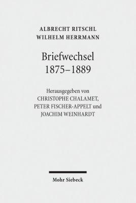 Briefwechsel 1875 - 1889, Albrecht Ritschl, Wilhelm Herrmann