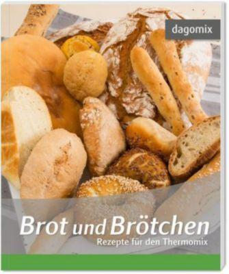 Brot und Brötchen - Rezepte für den Thermomix, Andrea Dargewitz, Gabriele Dargewitz