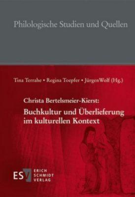 Buchkultur und Überlieferung im kulturellen Kontext, Christa Bertelsmeier-Kierst